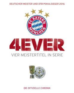 FC Bayern München: 4ever – Vier Meistertitel in Serie von Kühne-Hellmessen,  Ulrich