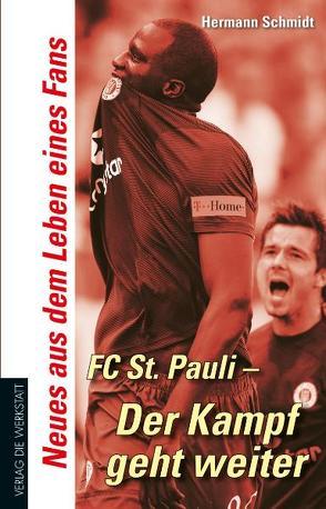 FC St. Pauli – Der Kampf geht weiter von Schmidt,  Hermann
