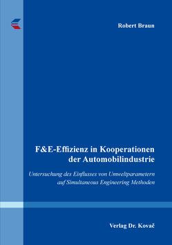 F&E-Effizienz in Kooperationen der Automobilindustrie von Braun,  Robert