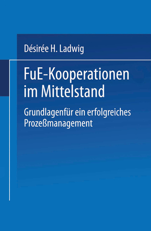 F&E-Kooperationen im Mittelstand von Ladwig,  Désirée H.