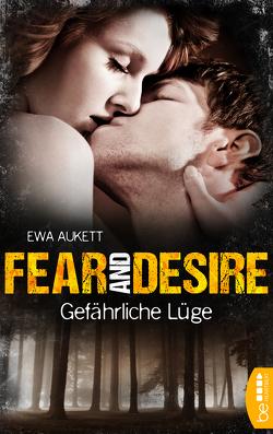 Fear and Desire: Gefährliche Lüge von Aukett,  Ewa