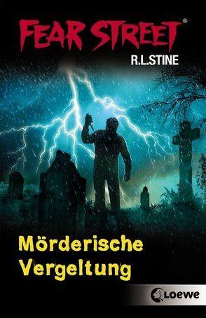 Fear Street – Mörderische Vergeltung von Stine,  R.L., Tandetzke,  Sabine