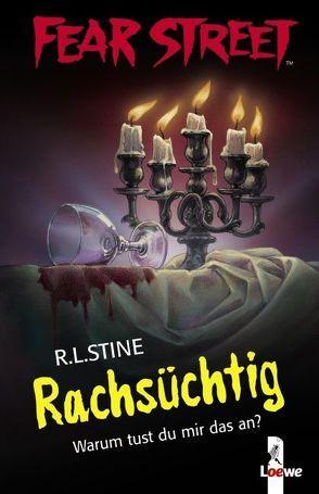 Fear Street – Rachsüchtig von Stine,  R.L., Tandetzke,  Sabine