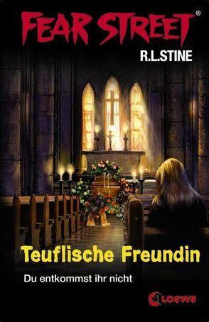 Fear Street – Teuflische Freundin von Stine,  R.L., Tandetzke,  Sabine