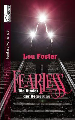 Fearless – Die Kinder der Regierung 1 von Foster,  Lou
