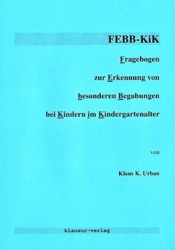 FEBB-KiK Fragebogen zur Erkennung von besonderen Begabungen bei Kindern im Kindergartenalter von Urban,  Klaus K