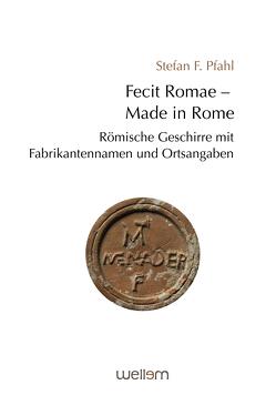 Fecit Romae – Made in Rome von Pfahl,  Stefan F.