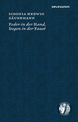 Feder in der Hand, Degen in der Faust von Dziudzia,  Corinna, Zäunemann,  Sidonia Hedwig
