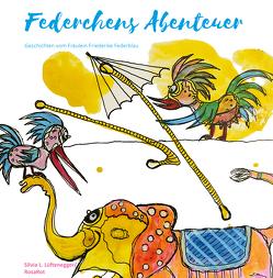 "Federchens Abenteuer von Lüftenegger,  Silvia L. ""RosaRot"