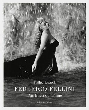 Federico Fellini von Fröhlich,  Grit, Kezich,  Tullio, Marzloff,  Sophia
