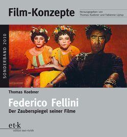 Federico Fellini von Koebner,  Thomas, Liptay,  Fabienne