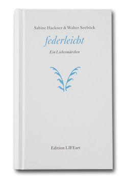 federleicht von Hackner,  Sabine, Seeböck,  Walter