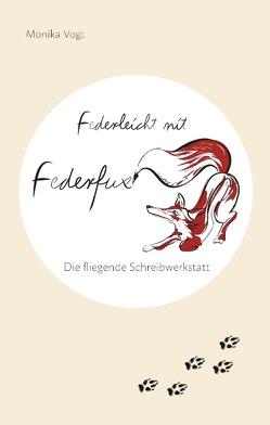 Federleicht mit Federfux von Vogt,  Monika
