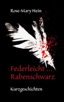 Federleicht … Rabenschwarz von Hein,  Rose-Mary