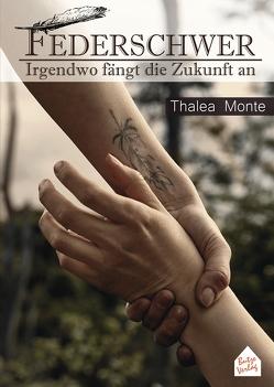 Federschwer von Monte,  Thalea