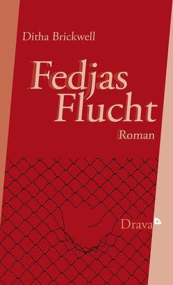 Fedjas Flucht von Brickwell,  Ditha