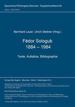 Fëdor Sologub. 1884 – 1984 von Lauer,  Bernhard, Steltner,  Ulrich