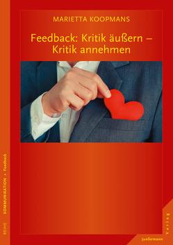 Feedback: Kritik äußern – Kritik annehmen von Heitzer-Gores,  Waltraud, Koopmans,  Marieta
