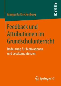 Feedback und Attributionen im Grundschulunterricht von Knickenberg,  Margarita