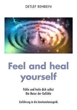 Feel and heal yourself von Rehbein,  Detlef