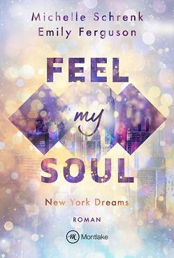 Feel My Soul von Ferguson,  Emily, Schrenk,  Michelle