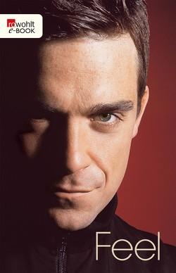 Feel: Robbie Williams von Heath,  Chris, Leyen,  Katharina von der, pociao