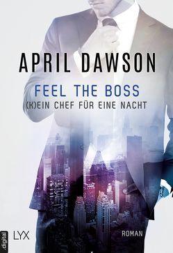 Feel the Boss – (K)ein Chef für eine Nacht von Dawson,  April