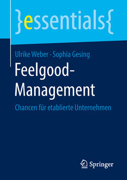 Feelgood-Management von Gesing,  Sophia, Weber,  Ulrike