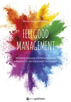 Feelgood Management von Kraus-Wildegger,  Monika