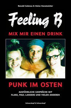 Feeling B – Mix mir einen Drink von Ronald Galenza & Heinz Havemeister