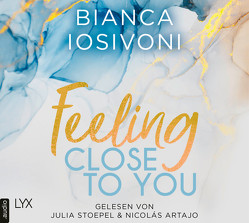 Feeling Close to You von Iosivoni,  Bianca, Landa,  Leonie