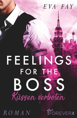 Feelings for the Boss von Fay,  Eva