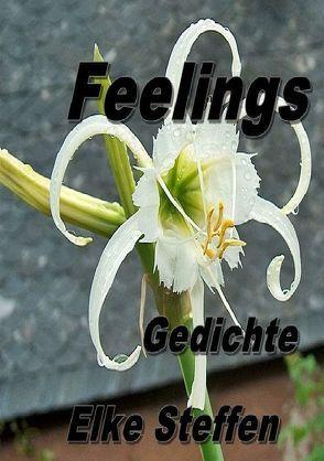 Feelings Gedichte von Steffen,  Elke
