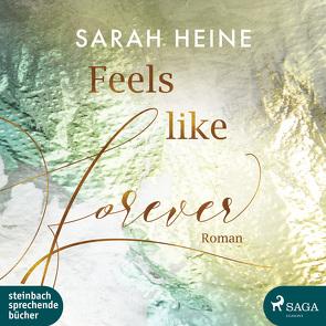 Feels like Forever von Heine,  Sarah, Wagener,  Ulla