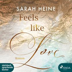 Feels like Love von Heine,  Sarah, Wagener,  Ulla