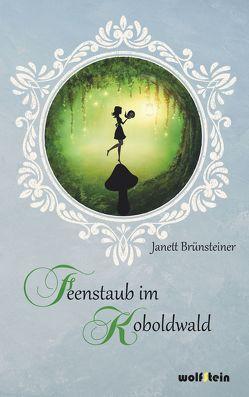 Feenstaub im Koboldwald von Brünsteiner,  Janett