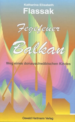 Fegefeuer Balkan von Flassak,  Katharina E