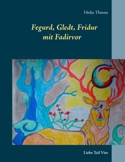 Fegurd, Gledt, Fridur mit Fadirvor von Thieme,  Heike