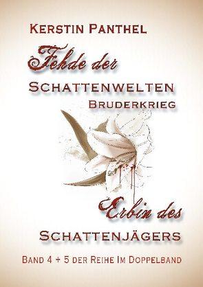 """""""Fehde der Schattenwelten"""" und """"Erbin des Schattenjägers"""" von Panthel,  Kerstin"""