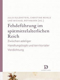 Fehdeführung im spätmittelalterlichen Reich von Eulenstein,  Julia, Reinle,  Christine, Rothmann,  Michael