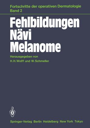 Fehlbildungen Nävi Melanome von Braun-Falco,  O., Schmeller,  W., Wolff,  H.H.