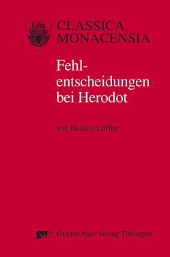 Fehlentscheidungen bei Herodot von Löffler,  Helmut
