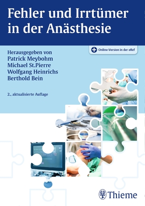 Fehler und Irrtümer in der Anästhesie von Bein,  Berthold, Heinrichs,  Wolfgang, Meybohm,  Patrick, St.Pierre,  Michael