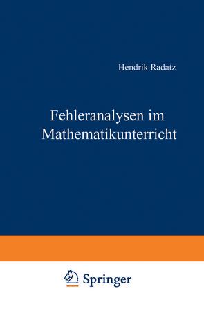 Fehleranalysen im Mathematikunterricht von Radatz,  Hendrik