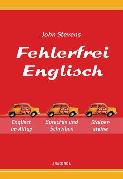 Fehlerfrei Englisch – Das Übungsbuch von Stevens,  John