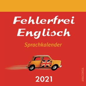 Fehlerfrei Englisch – Sprachkalender 2021 von Shuttleworth,  Malcolm
