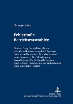 Fehlerhafte Betriebsratswahlen von Nießen,  Christoph