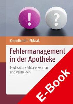 Fehlermanagement in der Apotheke von Kantelhardt,  Pamela, Picksak,  Gesine