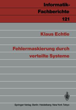 Fehlermaskierung durch verteilte Systeme von Echtle,  Klaus