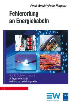 Fehlerortung an Energiekabeln von Arnold,  Frank, Cichowski,  Rolf Rüdiger, Herpertz,  Peter